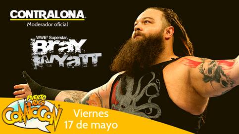 COMUNICADO: Contralona a ser Moderador Oficial de la presentación de Bray Wyatt en el Puerto Rico Co