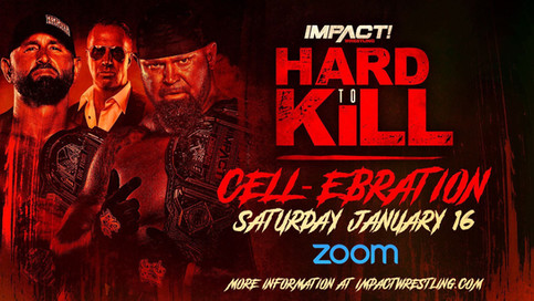 "IMPACT Wrestling a presentar su segundo ""fan fest"" virtual Hard To Kill CELL-ebration el 16 de enero"