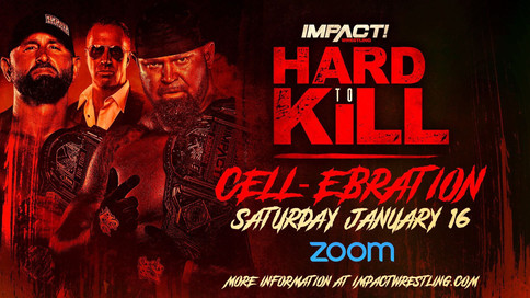 IMPACT presents its 2nd Virtual FanFest, the 2-hour Hard To Kill CELL-ebration, on Jan. 6 at 11am ET