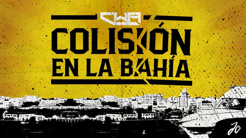 CWA: Próxima cartelera COLISIÓN EN LA BAHÍA, ¿BOMBAZO junto a Triple A? Nueva Alianza con escuela y