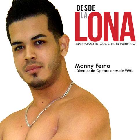 Desde La Lona: Episodio #78 - Manny Ferno (Director de Operaciones de WWL)