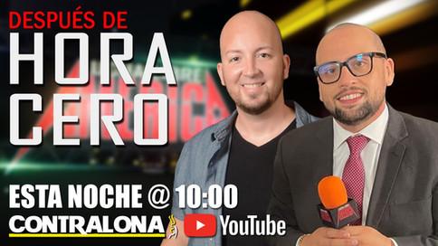 DESPUÉS DE HORA CERO: Transmisión esta noche a las 10 a través de Contralona en YouTube