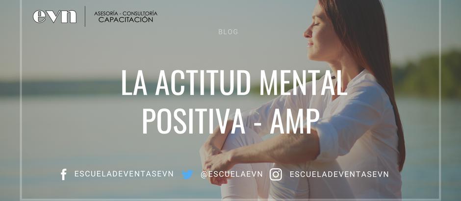 La actitud mental positiva - AMP