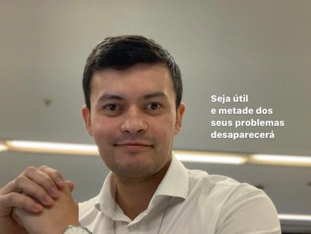 SEJA ÚTIL E METADE DOS SEUS PROBLEMAS DESAPARECERÁ