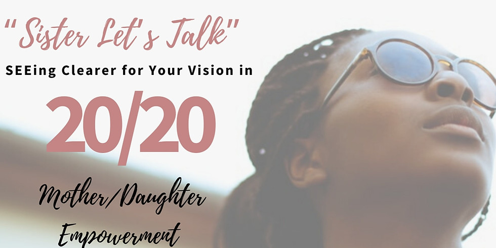 Mother / Daughter SEEing Clearer for Your Vision 2020 Workshop