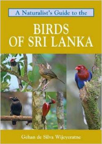 A Naturalist's Guide to the Birds of Sri Lanka book, gifted to me by author Gehan de Silva Wijeyeratne for supplying Sri Lankan bird photos