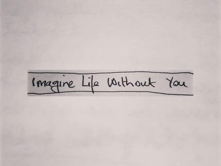 Como seria a vida sem você?