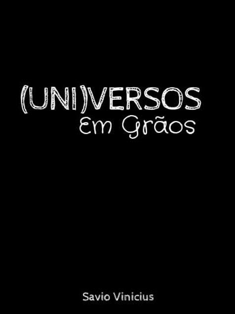 Zine (Uni)versos em grãos - Savio Vinicius