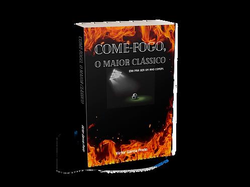 Come-Fogo, o Maior Clássico - Victor Garcia Preto