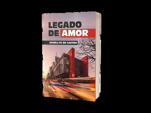 Legado de Amor - Adrellyo de Castro