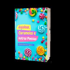 Jujubas, Caramelos e outras Poesias