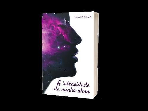 A intensidade da minha alma - Daiane Silva