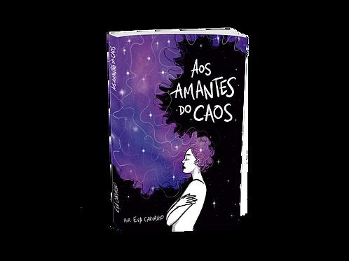Aos Amantes do Caos - Eva Carvalho