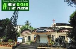 HOW GREEN IS MY PARISH - HOLY FAMILY CHURCH, CHAKALA