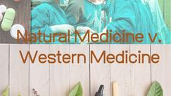 Natural Medicine v. Western Medicine