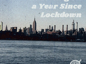 Reflecting on a Year Since Lockdown