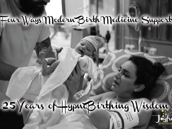 Four Ways Modern Birth Medicine is Supporting 25 Years of HypnoBirthing Wisdom
