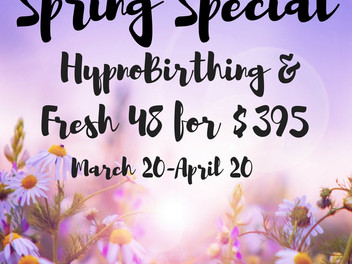 SPRING SPECIAL 2017 - A HypnoBirthing and Fresh 48 Package for families in Richmond VA!