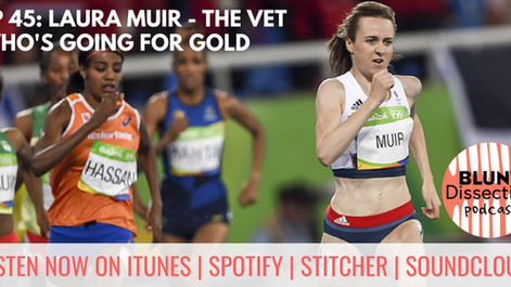 Blunt Dissection Ep 45: Laura Muir - The Vet Who's Going For Gold