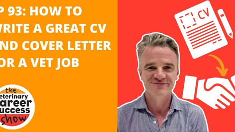 Veterinary Careers Success Show Ep 93: How to Write a Great CV and Cover Letter for a Vet Job