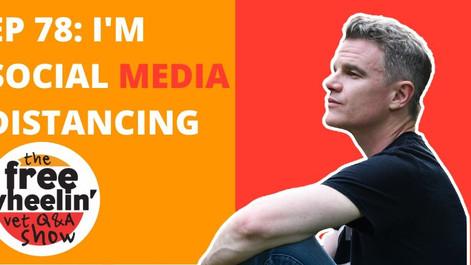 Freewheelin' Ep 78: I'm Social (Media) Distancing