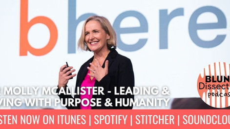 Blunt Dissection Ep 48: Dr Molly McAllister - Leading & Living with Purpose & Humanity