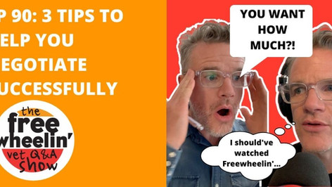 Freewheelin' Ep 90: 3 Tips to Help You Negotiate Successfully