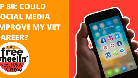 Freewheelin' Ep 80: Could Social Media Improve My Vet Career?