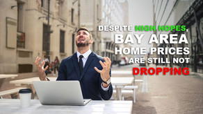 Despite High Hopes, Bay Area Home Prices Are Still Not Dropping