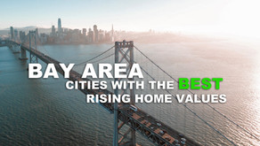 BAY AREA CITIES WITH THE BEST RISING HOME VALUES
