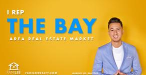 I Rep THE BAY AREA Real Estate Market!