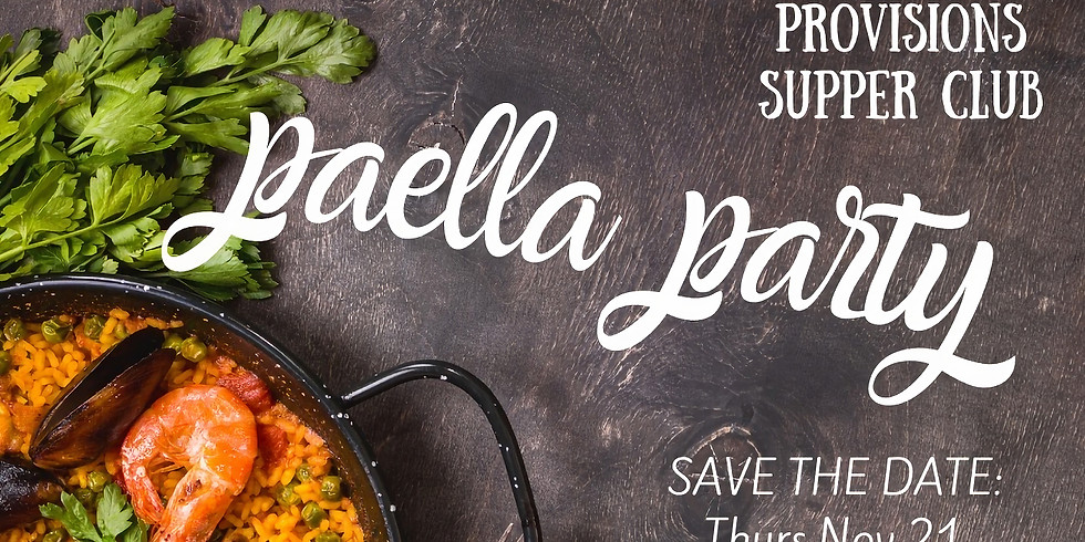 Provisions Supper Club Paella Party