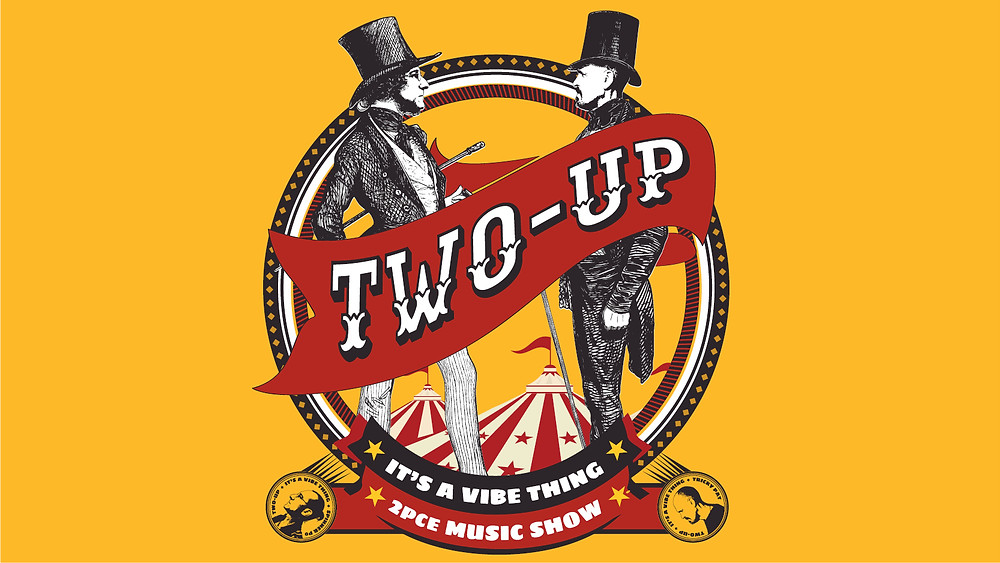 Two-Up Music Show Artwork