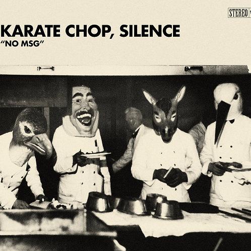 "Karate Chop, Silence - ""NO MSG"""