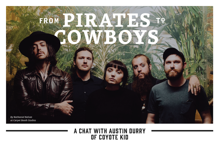 From Pirates to Cowboys: A Chat with Austin Durry of Coyote Kid