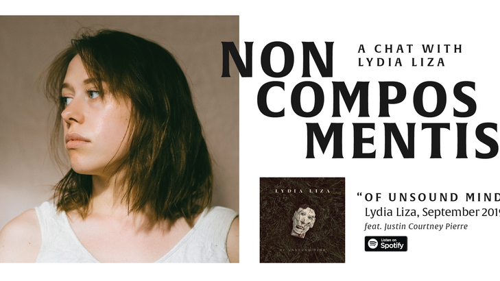 NON COMPOS MENTIS: A Chat with Lydia Liza