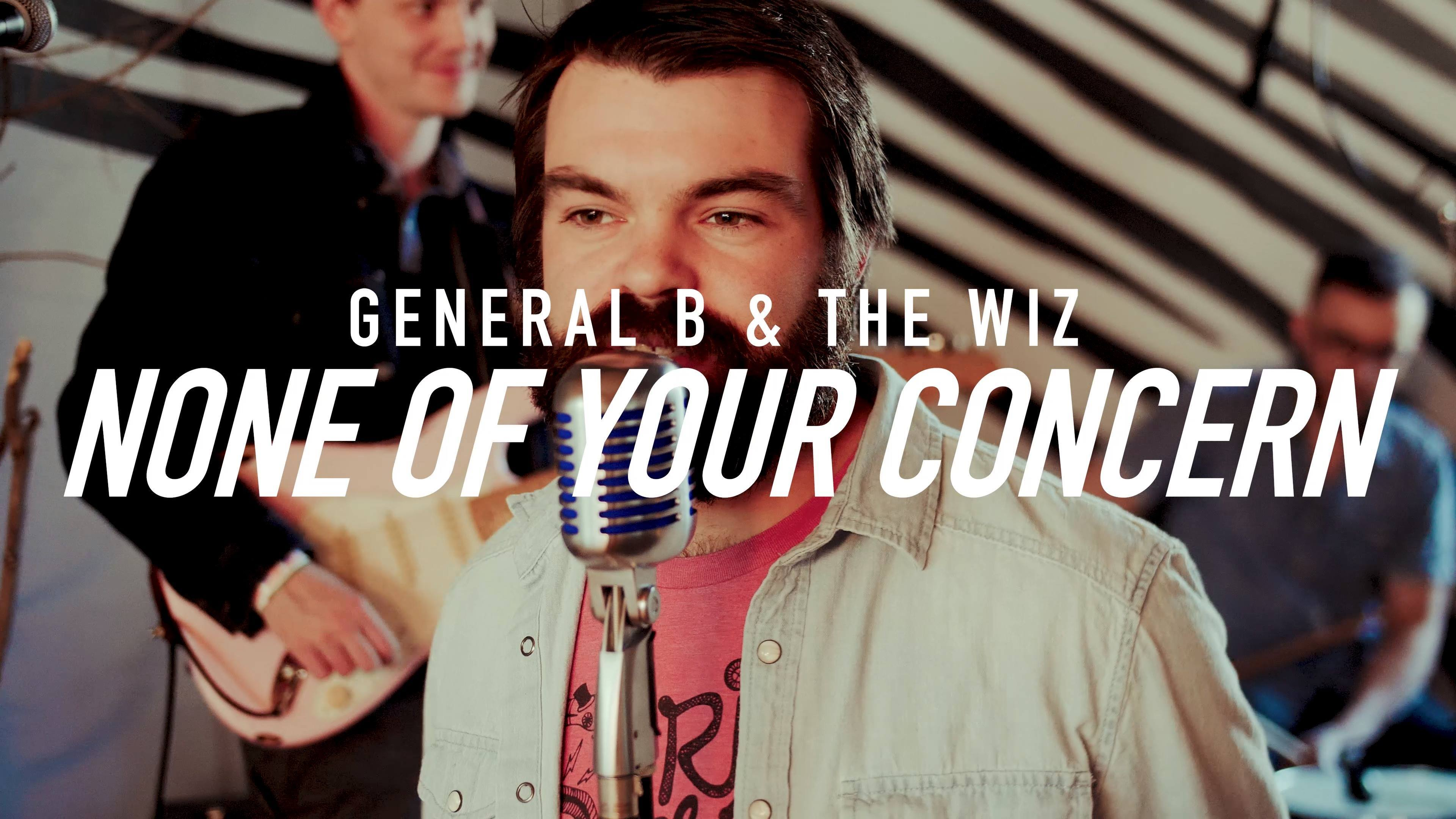 General B & The Wiz - None of Your Concern (Treedome Live Session)