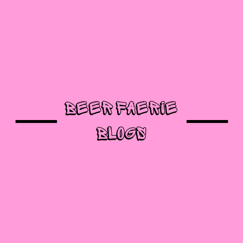 BEER FAIRIE BLOGS