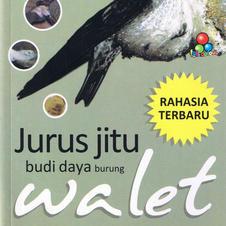 Jurus Jitu Budi Daya Burung Walet
