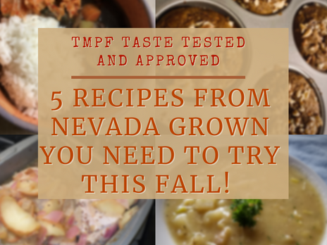 Nevada Grown: 5 TMPF Taste-Tested and Approved Fall Recipes