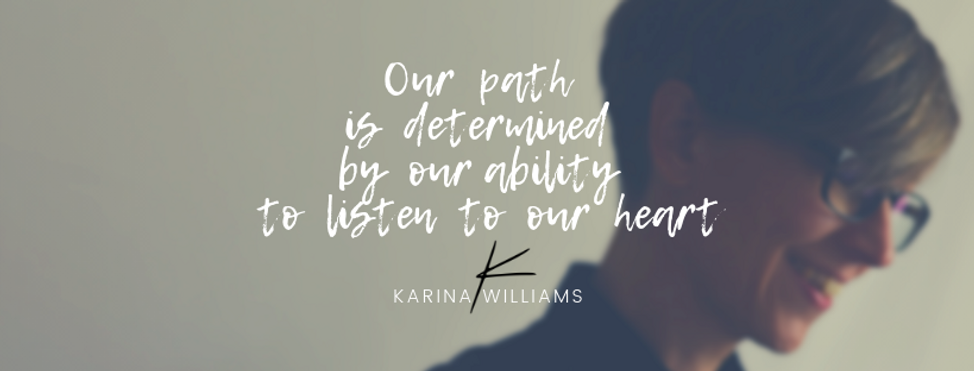 Our path is determined by our ability to