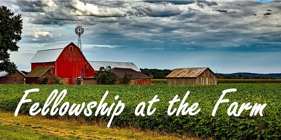 Fellowship at the Farm