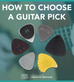 3 Things to Consider When Selecting a Guitar Pick