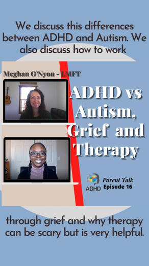 ADHD, Autism, Grief and Therapy