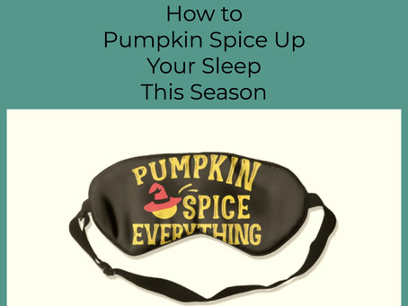 Thriveful Thursday: Pumpkin Spice Up Your Sleep This Season