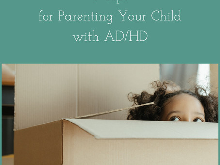 Family Friday: 5 Tips for Parenting a Child with AD/HD