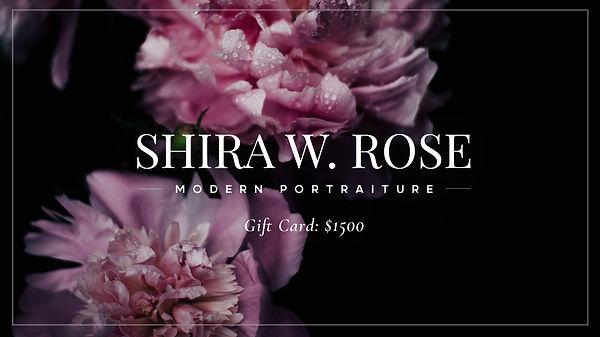 ShiraWRose_GiftCard_$1500.jpg