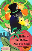 The Ballad Of Sir Mallard And The Salad.
