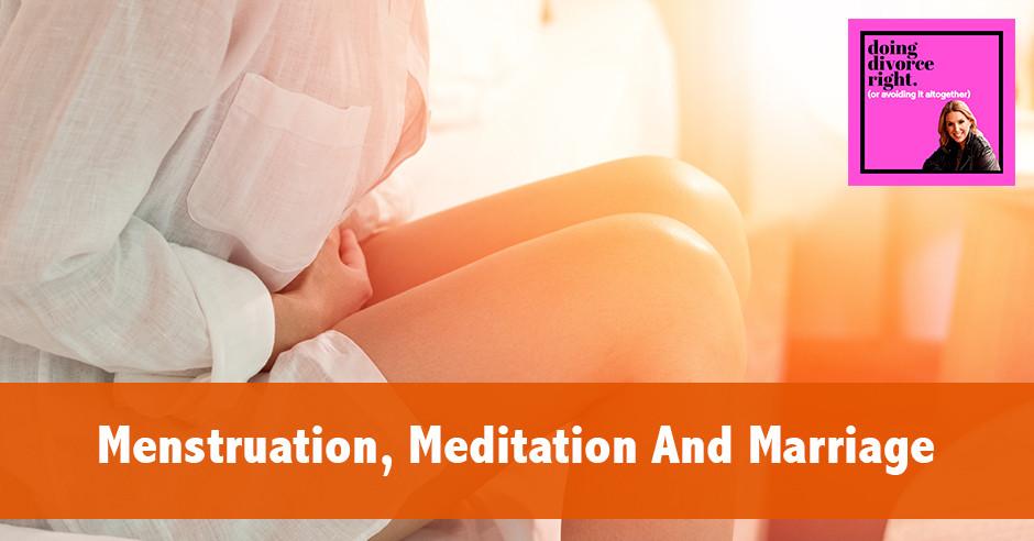 DDR Menstruation   Menstruation, Meditation And Marriage