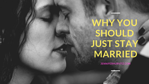 Why You Should Just Stay Married.